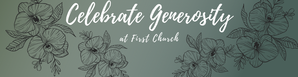 Celebrate Generosity at First Church