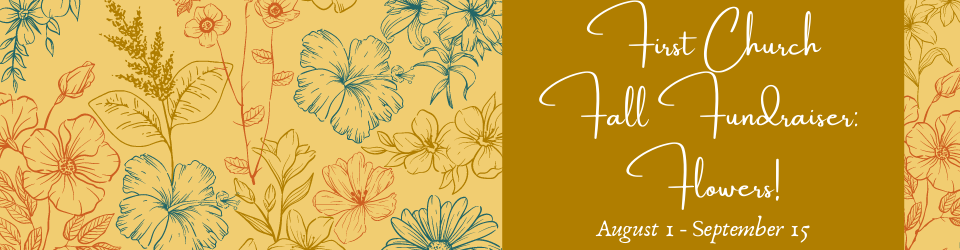 """illustrations of flowers with the text """"First Church Fall Fundraiser: Flowers, August 1-September 15"""""""