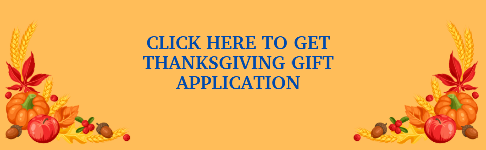 Click here for Thanksgiving gift application.